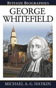 Bitesize Biographies: George Whitfield