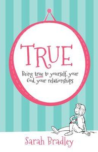 True: Being True to Yourself, Your God, Your Relationship (2nd Ed)