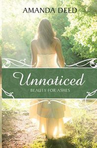 Unnoticed: Beauty For Ashes