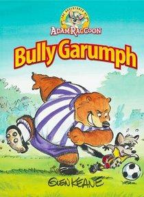 Bully Garumph (The Adventures Of Adam Raccoon Series)