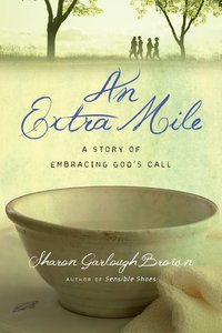 An Extra Mile: A Story of Embracing Gods Call (#04 in Sensible Shoes Series)