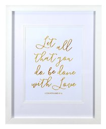 Medium Framed Gold Calligraphy Print: Let All That You Do, 1 Corinthians 16:14