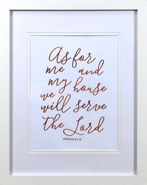 Medium Framed Copper Calligraphy Print: As For Me and My House, Joshua 24:15
