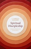 Spiritual Discipleship: Principles of Following Christ For Every Believer (Spiritual Trilogy Series)