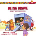 Being Brave - a Book About Being Afraid (Growing Gods Kids Series)