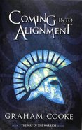 Coming Into Alignment (#03 in The Way Of The Warrior Series)