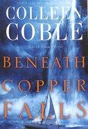 Beneath Copper Falls (#05 in Rock Harbor Series)