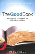 The Good Book:40 Chapters That Reveal The Bibles Biggest Ideas