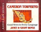 Cameron Townsend - Good News in Every Language (Unabridged, CDS) (Christian Heroes Then & Now Audio Series)