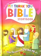 You Love Me (My Thank You Bible Storybook Series)