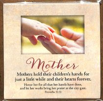 Touching Thoughts Magnet: Mother...Mothers Hold Their Childrens Hands... (Prov 31:31)