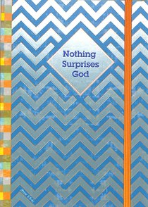 Notebook Journal: Nothing Surprises God With Gold Elastic Closure