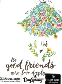 Blank Note Cards: Be Good Friends (Romans 12:10 the Message) ((In)courage Gift Product Series)
