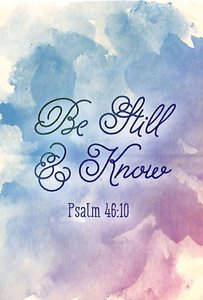 Magnet With a Message: Be Still & Know..Psalm 46:10