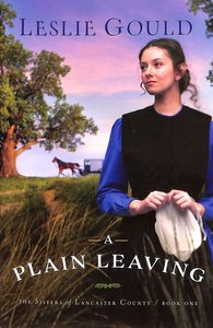 A Plain Leaving (#01 in The Sisters Of Lancaster County Series)
