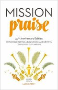 Complete Mission Praise (Music Book) (30th Anniversary Large Print Words Edition)