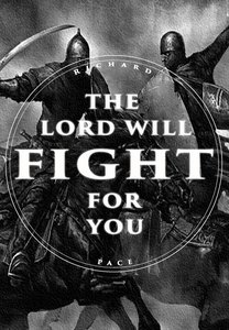 The Lord Will Fight For You (Black & White Cover)