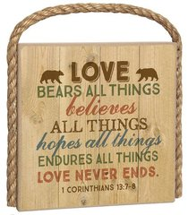 Great Outdoors Plaque: Love Bears All Things.... (1 Cor 13:7-8)