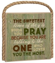 Great Outdoors Plaque: The Sweetest Time of Day is When You Pray