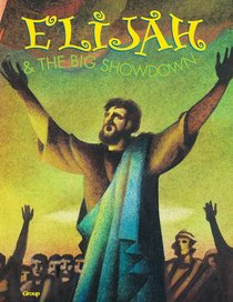 Elijah & the Big Showdown (Bible Big Book Series)