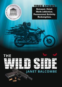 The Wild Side: Betrayal. Grief. Meth-Addiction. Paranormal Activity. Redemption.
