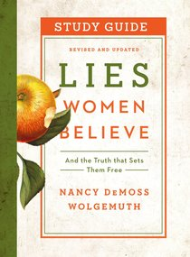Lies Women Believe: And the Truth That Sets Them Free (Study Guide)