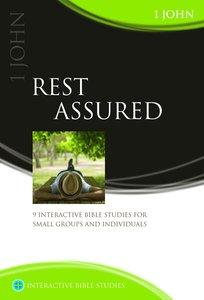 Rest Assured (1 John) (Interactive Bible Study Series)
