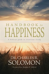 Handbook to Happiness: Biblical Guide to Victorious Living
