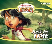 Just in Time (#09 in Adventures In Odyssey Gold Audio Series)