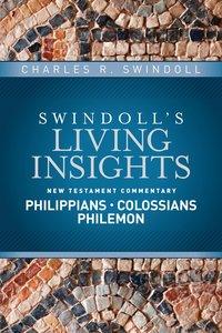 Insights on Philippians, Colossians, Philemon (Swindolls Living Insights New Testament Commentary Series)