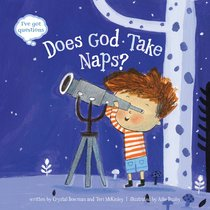 Does God Take Naps?: Ive Got Questions