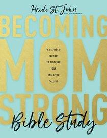 Becoming Momstrong (Bible Study)