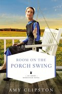 Room on the Porch Swing (#02 in An Amish Homestead Novel Series)