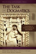 Task of Dogmatics, The: Explorations in Theological Method (Los Angeles Theology Conference Series)