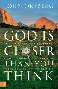 God is Closer Than You Think