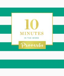 Proverbs (10 Minutes In The Word Series)