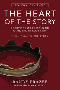 The Heart of the Story: Discover Your Life Within the Grand Epic of Gods Story