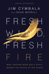 Fresh Wind, Fresh Fire: What Happens When Gods Spirit Invades the Hearts of His People