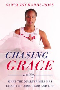 Chasing Grace: What the Quarter Mile Has Taught Me About God and Life