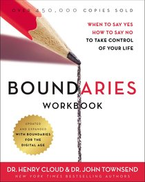 Boundaries: When to Say Yes, How to Say No to Take Control of Your Life (Workbook)
