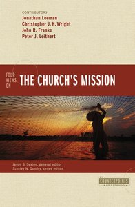 Four Views on the Churchs Mission (Counterpoints Series)