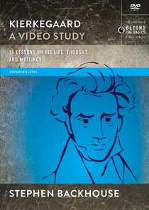 Kierkegaard - 15 Lessons on His Life, Thought and Writings (Video Study) (Zondervan Beyond The Basics Video Series)