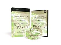 Life-Changing Prayer: Approaching the Throne of Grace (Study Guide With Dvd)