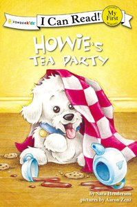 Howies Tea Party (My First I Can Read! Series)