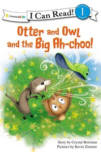 Otter and Owl and the Big Ah-Choo! (I Can Read!1 Series)
