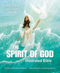 The Spirit of God Illustrated Bible: Over 40 Stories of Gods Power and Presence