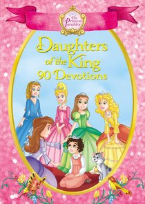 Daughters of the King - 90 Devotions (The Princess Parables Series)