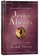 Jesus Always Embracing Joy in His Presence