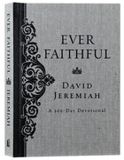 Ever Faithful (365 Daily Devotions Series)