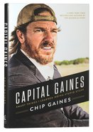 Capital Gaines: The Smart Things Ive Learned By Doing Stupid Stuff
